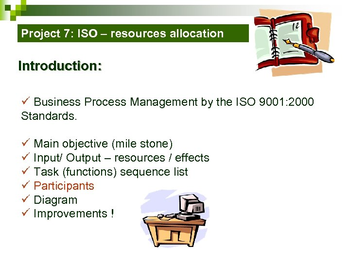 Project 7: ISO – resources allocation Introduction: ü Business Process Management by the ISO