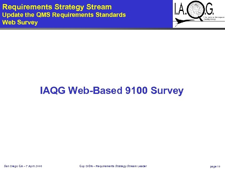 Requirements Strategy Stream Update the QMS Requirements Standards Web Survey IAQG Web-Based 9100 Survey