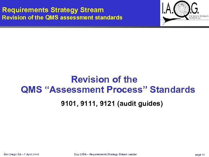 """Requirements Strategy Stream Revision of the QMS assessment standards Revision of the QMS """"Assessment"""