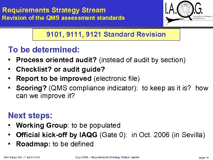 Requirements Strategy Stream Revision of the QMS assessment standards 9101, 9111, 9121 Standard Revision