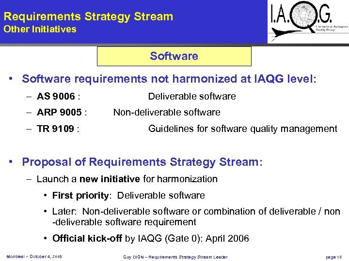 Requirements Strategy Stream Other Initiatives Software • Software requirements not harmonized at IAQG level: