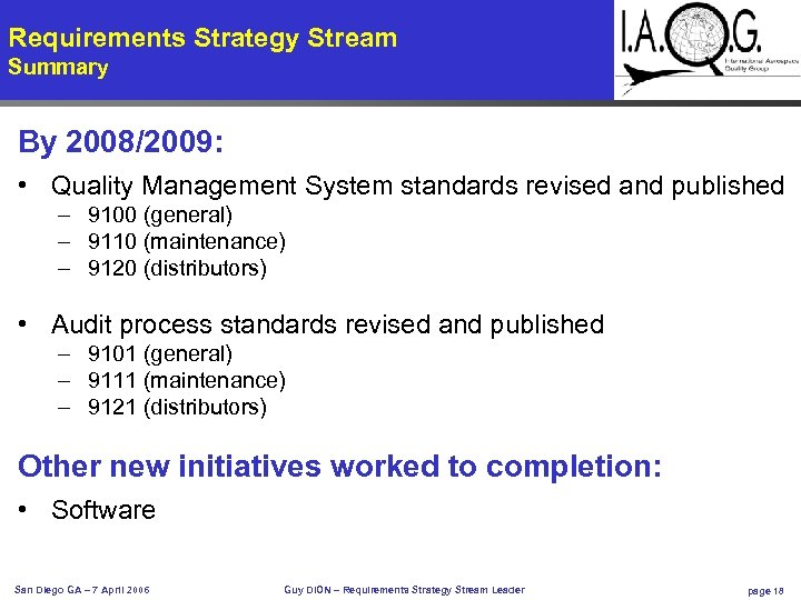 Requirements Strategy Stream Summary By 2008/2009: • Quality Management System standards revised and published