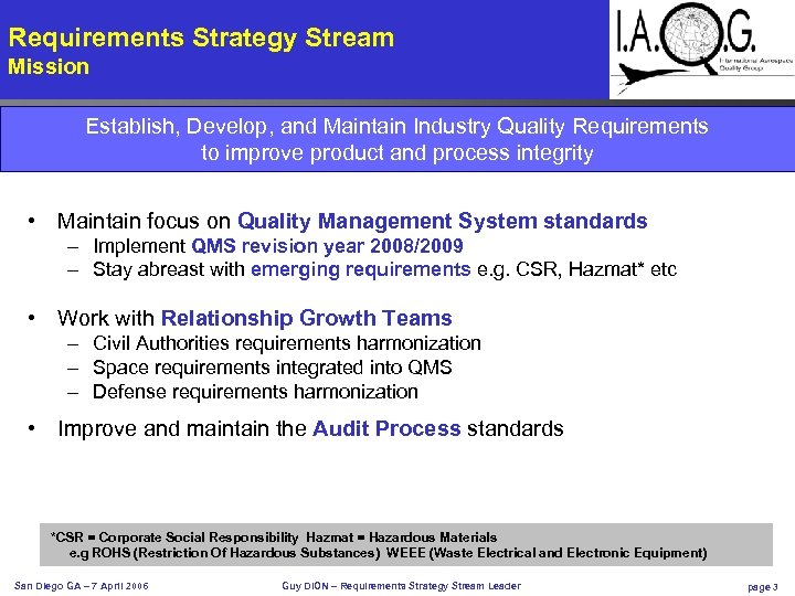 Requirements Strategy Stream Mission Establish, Develop, and Maintain Industry Quality Requirements to improve product