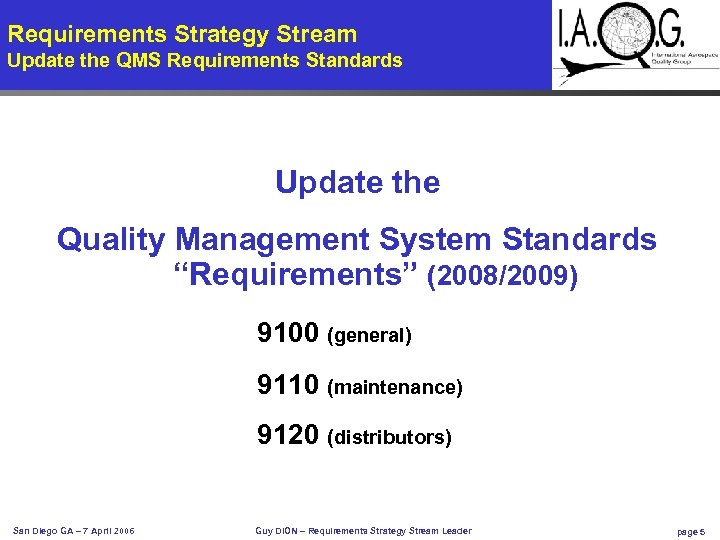 Requirements Strategy Stream Update the QMS Requirements Standards Update the Quality Management System Standards