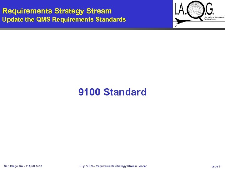 Requirements Strategy Stream Update the QMS Requirements Standards 9100 Standard San Diego GA –