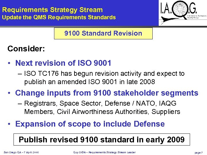 Requirements Strategy Stream Update the QMS Requirements Standards 9100 Standard Revision Consider: • Next