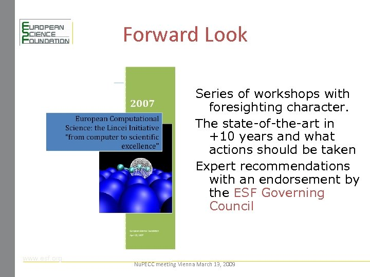 Forward Look Series of workshops with foresighting character. The state-of-the-art in +10 years and
