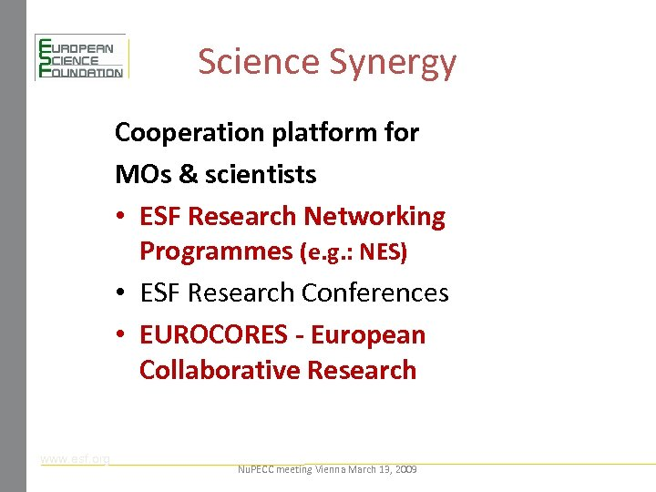 Science Synergy Cooperation platform for MOs & scientists • ESF Research Networking Programmes (e.