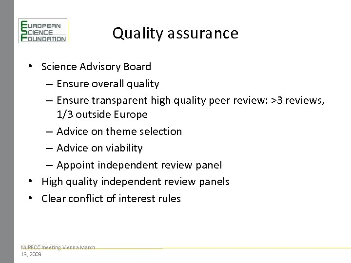 Quality assurance • Science Advisory Board – Ensure overall quality – Ensure transparent high