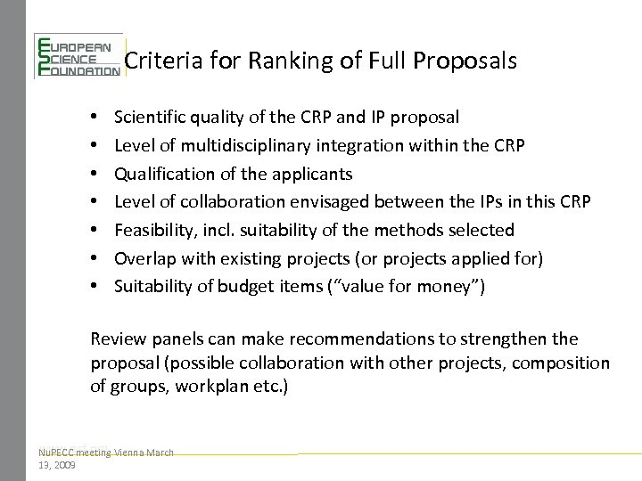 Criteria for Ranking of Full Proposals • • Scientific quality of the CRP and