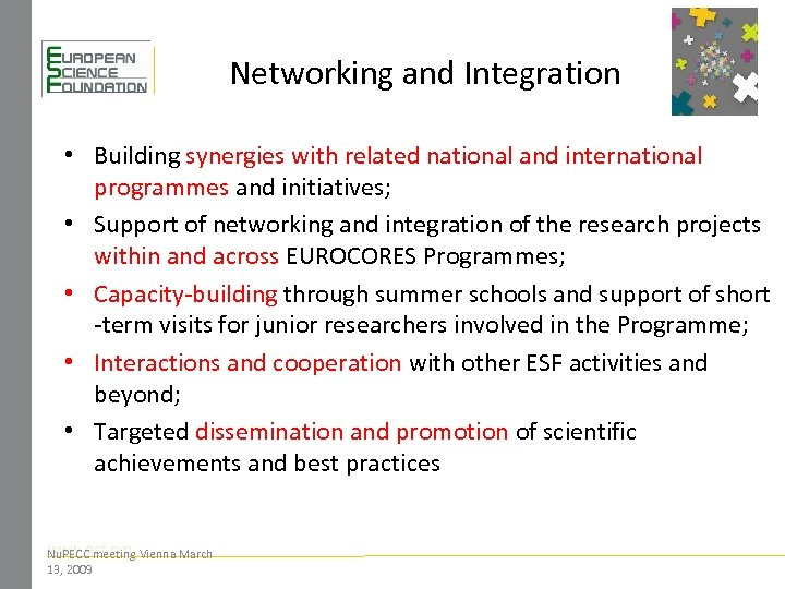 Networking and Integration • Building synergies with related national and international programmes and initiatives;