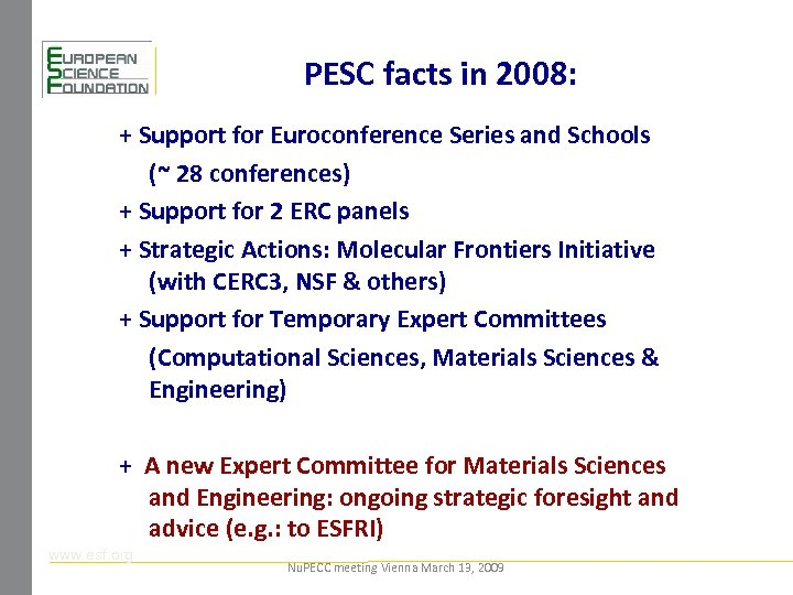 PESC facts in 2008: + Support for Euroconference Series and Schools (~ 28 conferences)