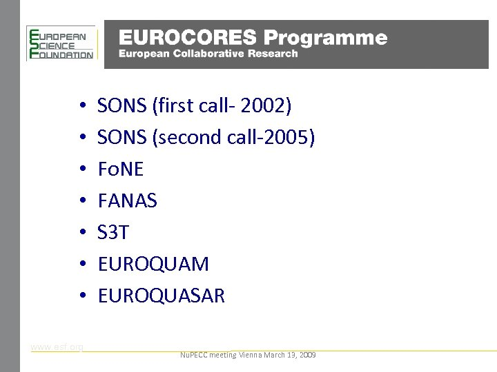 • • www. esf. org SONS (first call- 2002) SONS (second call-2005) Fo.