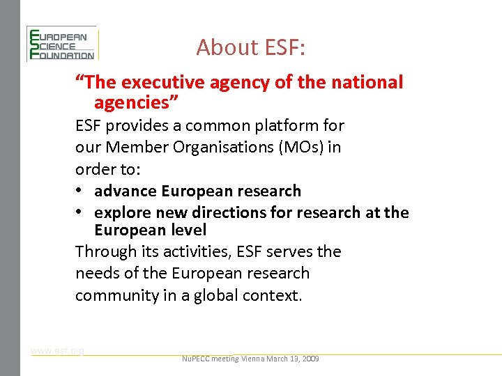 """About ESF: """"The executive agency of the national agencies"""" ESF provides a common platform"""