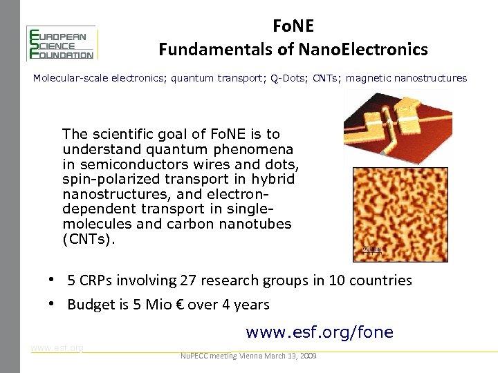 Fo. NE Fundamentals of Nano. Electronics Molecular-scale electronics; quantum transport; Q-Dots; CNTs; magnetic nanostructures