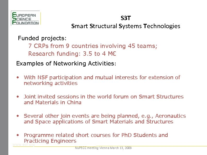 S 3 T Smart Structural Systems Technologies Funded projects: 7 CRPs from 9 countries