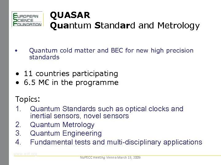 QUASAR Quantum Standard and Metrology • Quantum cold matter and BEC for new high