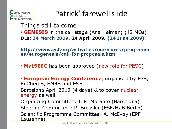 Patrick' farewell slide Things still to come: • GENESIS in the call stage (Ana