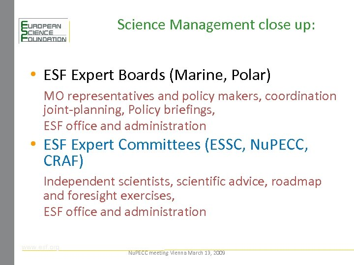 Science Management close up: • ESF Expert Boards (Marine, Polar) MO representatives and policy
