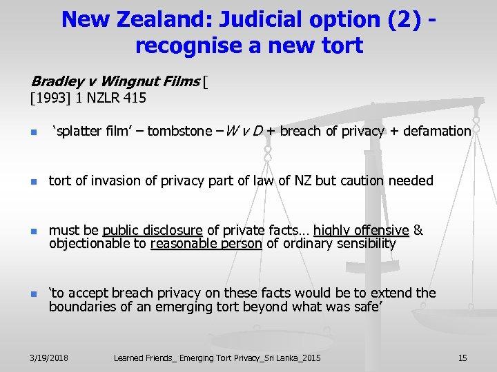 New Zealand: Judicial option (2) recognise a new tort Bradley v Wingnut Films [