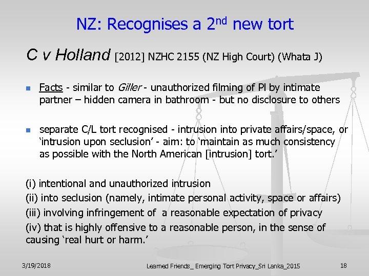 NZ: Recognises a 2 nd new tort C v Holland [2012] NZHC 2155 (NZ