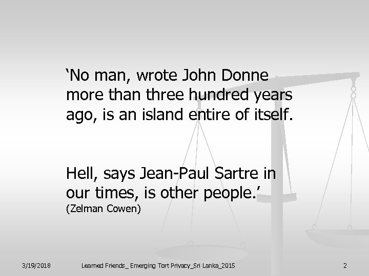 'No man, wrote John Donne more than three hundred years ago, is an island