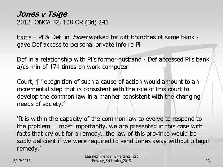Jones v Tsige 2012 ONCA 32, 108 OR (3 d) 241 Facts – Pl