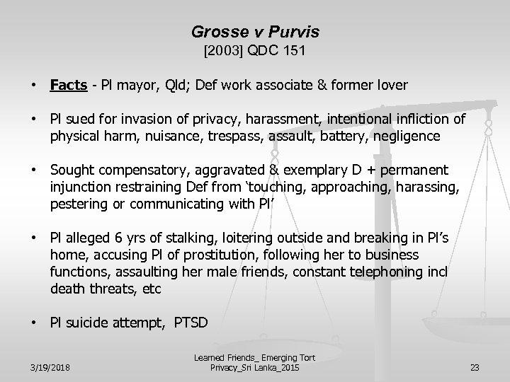 Grosse v Purvis [2003] QDC 151 • Facts - Pl mayor, Qld; Def work