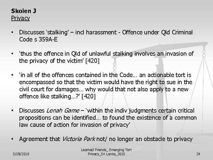 Skoien J Privacy • Discusses 'stalking' – incl harassment - Offence under Qld Criminal