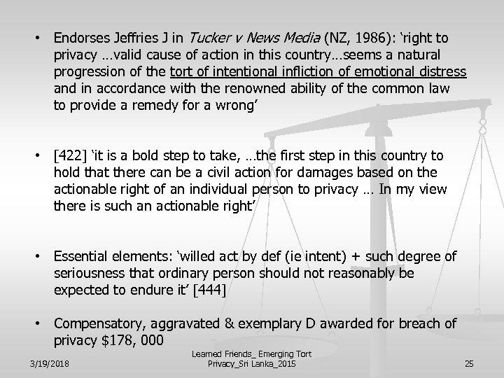 • Endorses Jeffries J in Tucker v News Media (NZ, 1986): 'right to