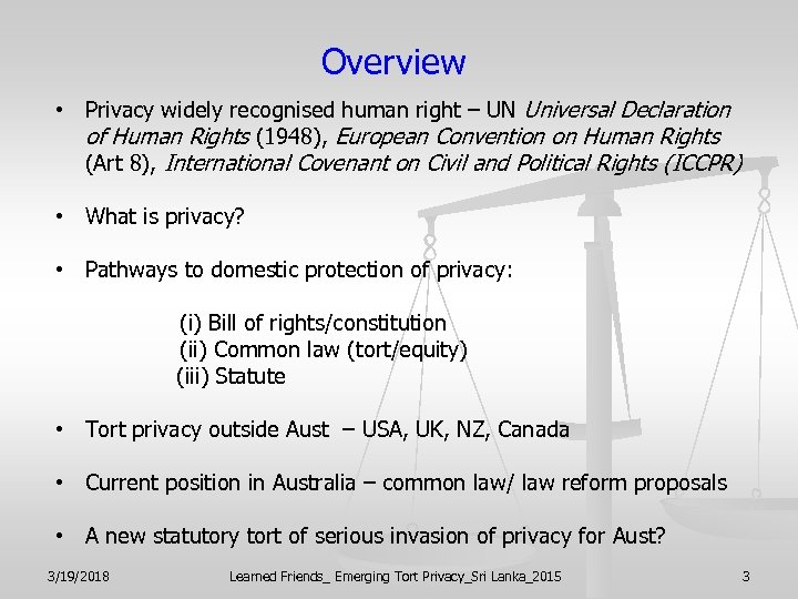 Overview • Privacy widely recognised human right – UN Universal Declaration of Human Rights