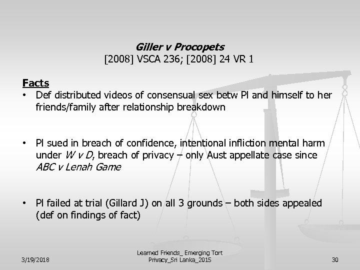 Giller v Procopets [2008] VSCA 236; [2008] 24 VR 1 Facts • Def distributed