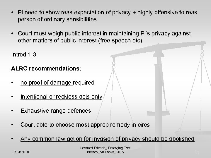 • Pl need to show reas expectation of privacy + highly offensive to