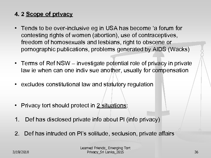 4. 2 Scope of privacy • Tends to be over-inclusive eg in USA has