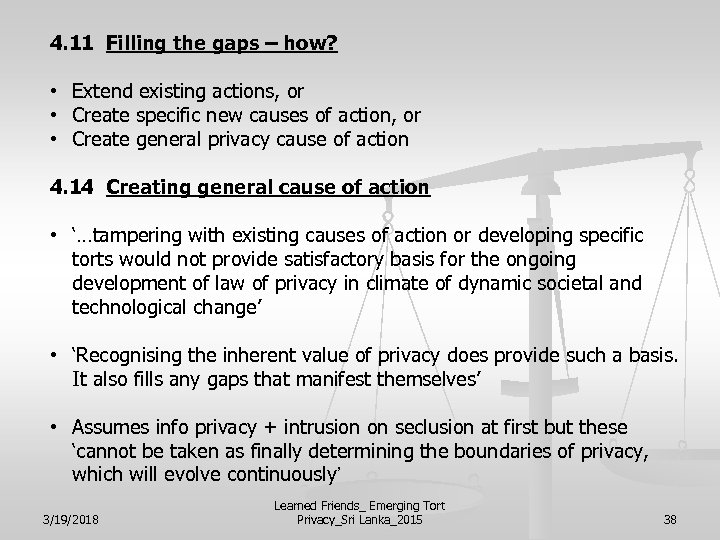 4. 11 Filling the gaps – how? • Extend existing actions, or • Create