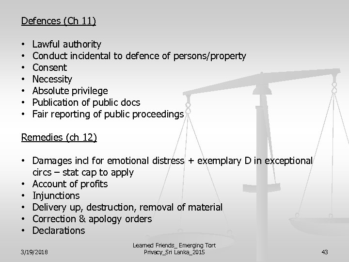 Defences (Ch 11) • • Lawful authority Conduct incidental to defence of persons/property Consent