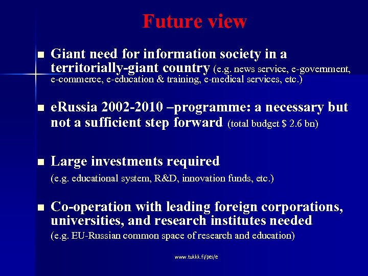 Future view n Giant need for information society in a territorially-giant country (e. g.