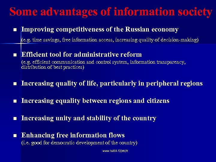 Some advantages of information society n Improving competitiveness of the Russian economy (e. g.