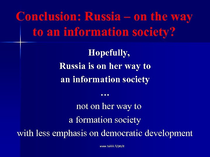 Conclusion: Russia – on the way to an information society? Hopefully, Russia is on