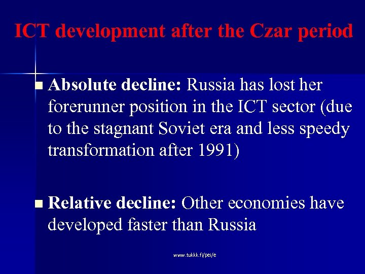 ICT development after the Czar period n Absolute decline: Russia has lost her forerunner