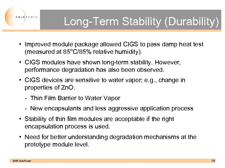 Long-Term Stability (Durability) • Improved module package allowed CIGS to pass damp heat test