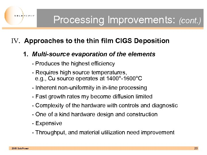 Processing Improvements: (cont. ) IV. Approaches to the thin film CIGS Deposition 1. Multi-source