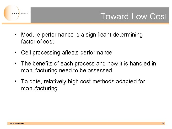 Toward Low Cost • Module performance is a significant determining factor of cost •