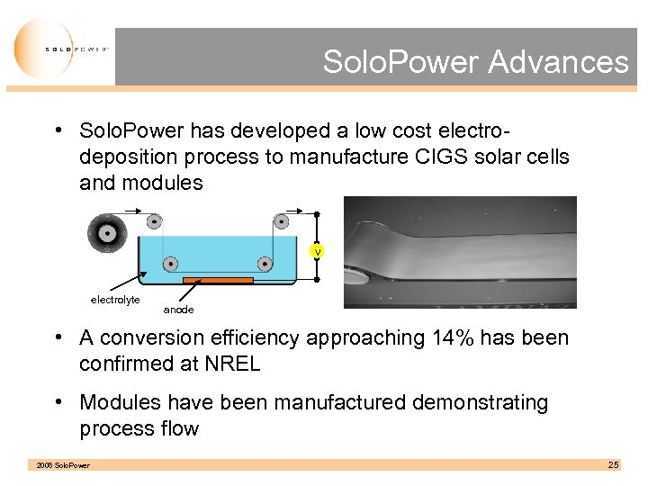 Solo. Power Advances • Solo. Power has developed a low cost electrodeposition process to