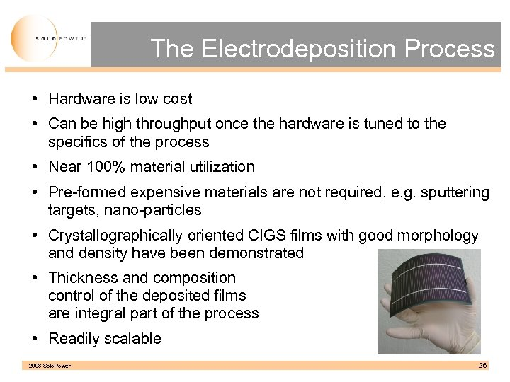 The Electrodeposition Process • Hardware is low cost • Can be high throughput once