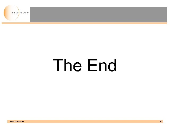 The End 2008 Solo. Power 32