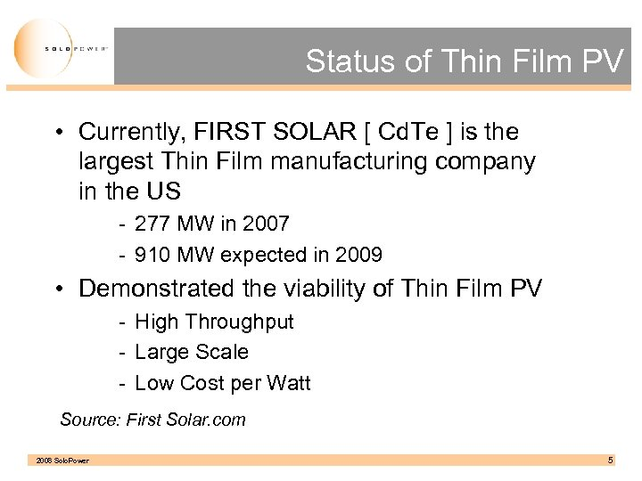 Status of Thin Film PV • Currently, FIRST SOLAR [ Cd. Te ] is