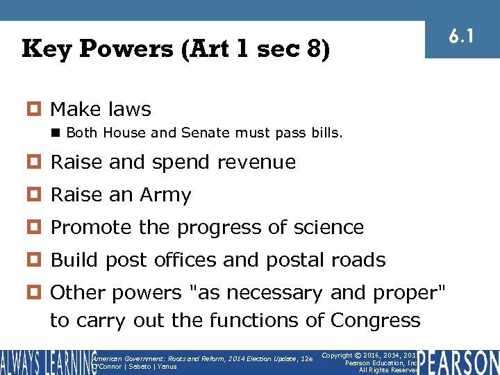 Key Powers (Art 1 sec 8) ¤ Make laws n Both House and Senate