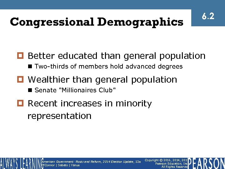 Congressional Demographics 6. 2 ¤ Better educated than general population n Two-thirds of members