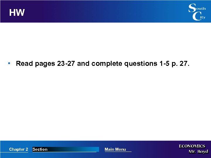 HW • Read pages 23 -27 and complete questions 1 -5 p. 27. Chapter